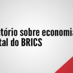 Cade lança relatório sobre economia digital em reunião do BRICS