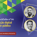 #BPDTechTalks nº 14 - Revolução digital do setor público, com Ciro Avelino